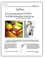 Tissue Sparing ImplantTM (TSITM) Total Hip Arthroplasty Study Group
